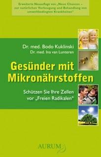 Gesünder mit Mikronährstoffen/Bodo Kuklinski / Ina van Lunteren