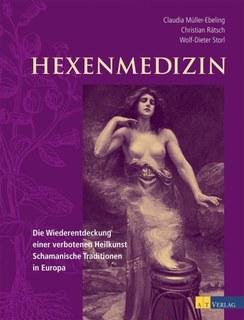 Hexenmedizin/Claudia Müller-Ebeling / Christian Rätsch / Wolf-Dieter Storl