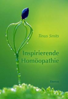Inspirierende Homöopathie/Tinus Smits