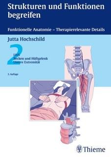 Strukturen und Funktionen begreifen - Funktionelle Anatomie 2/Jutta Hochschild