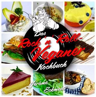 Das Rock 'n' Roll Veganer-Kochbuch/Jérôme Eckmeier