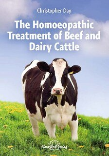 The Homoeopathic Treatment of Beef and Dairy Cattle, Christopher Day