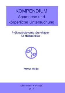 Kompendium: Anamnese/körperliche Untersuchung/Markus Welzel