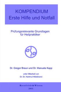Kompendium: Erste Hilfe und Notfall/Gregor Braun / Manuela Kapp / Hartmut Hildebrand