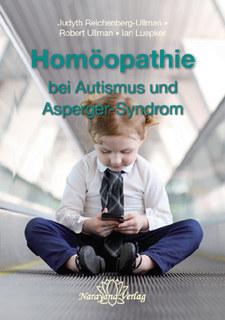 Homöopathie bei Autismus und Asperger-Syndrom/Judyth Reichenberg-Ullman / Robert Ullman / Ian Luepker