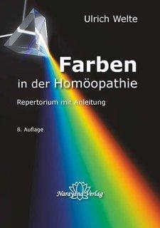 Farben in der Homöopathie - Textteil/Ulrich Welte