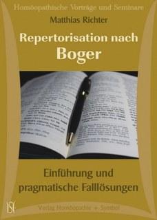Repertorisation nach Boger. Einführung in die Methode und pragmatische Falllösungen. - 6 CD's/Matthias Richter