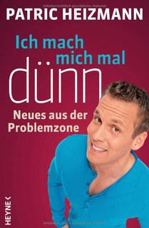 Ich mach mich mal dünn: Neues aus der Problemzone, Patric Heizmann