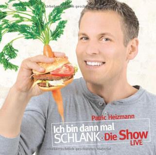 Ich bin dann mal schlank. Die Show: LIVE/Patric Heizmann