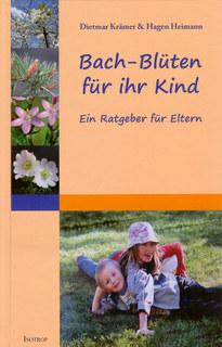 Bach-Blüten für Ihr Kind/Dietmar Krämer / Hagen Heimann