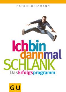 Ich bin dann mal schlank: das Erfolgsprogramm/Patric Heizmann