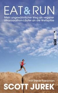 Eat & Run, Scott Jurek / Steve Friedman