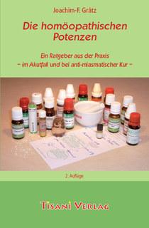 Die homöopathischen Potenzen/Joachim-F. Grätz