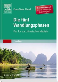 Die Fünf Wandlungsphasen - Studienausgabe/Klaus-Dieter Platsch