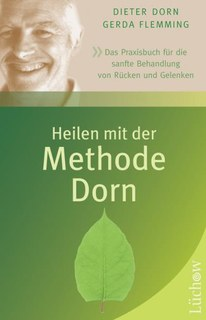 Heilen mit der Methode Dorn - Softcover Version/Dieter Dorn / Gerda Flemming