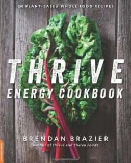 Thrive Energy Cookbook, Brendan Brazier