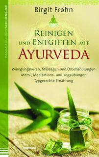 Reinigen und Entgiften mit Ayurveda/Birgit Frohn