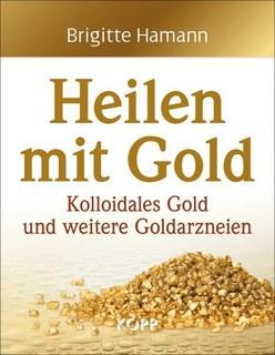 Heilen mit Gold, Brigitte Hamann