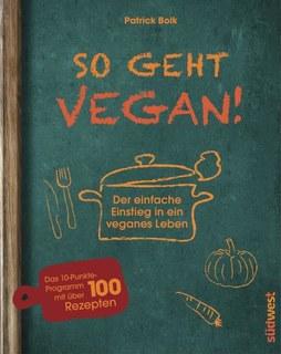 So geht vegan!/Patrick Bolk