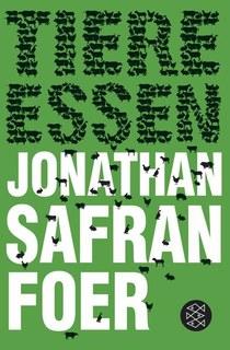 Tiere essen/Jonathan Safran Foer