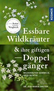 Essbare Wildkräuter und ihre giftigen Doppelgänger/Eva M Dreyer