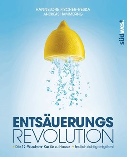 Entsäuerungs-Revolution/Hannelore Fischer-Reska