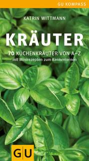 Kräuter - 70 Küchenkräuter von A-Z/Katrin Wittmann