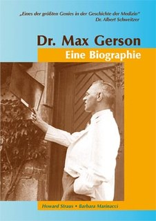 Dr. Max Gerson  Eine Biographie/Howard Straus
