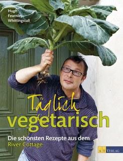 Täglich vegetarisch/Hugh Fearnley-Whittingstall