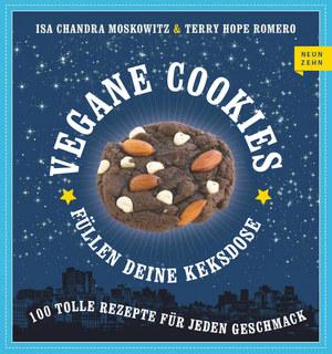 Vegane Cookies füllen deine Keksdose/Isa Chandra Moskowitz / Terry Hope Romero