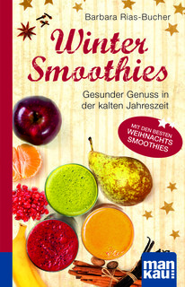 Winter-Smoothies - Kompakt-Ratgeber, Barbara Rias-Bucher