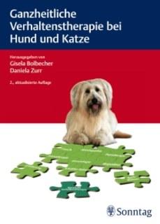 Ganzheitliche Verhaltenstherapie bei Hund und Katze/Gisela Bolbecher / Daniela Zurr