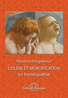 Colère et mortification en homéopathie/Massimo Mangialavori