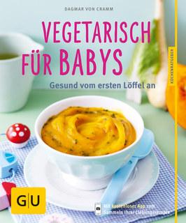 Vegetarisch für Babys/Dagmar von Cramm