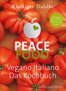 Peace Food - Vegano Italiano, Rüdiger Dahlke