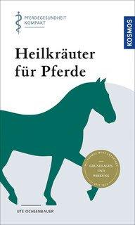 Heilkräuter für Pferde, Ute Ochsenbauer