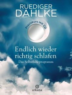 Endlich wieder richtig schlafen, Rüdiger Dahlke