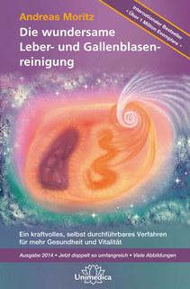 Die wundersame Leber- und Gallenblasenreinigung, Andreas Moritz