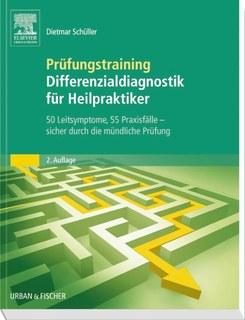 Prüfungstraining Differenzialdiagnostik für Heilpraktiker/Dietmar Schüller