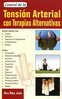 Control De La Tensión Arterial Con Terapias Alternativas, Ritu Jain