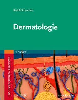 Die Heilpraktiker-Akademie. Dermatologie/Rudolf Schweitzer