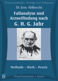 Fallanalyse und Arzneifindung nach G. H. G. Jahr. Methode - Werk - Praxis - 9 CD's/Jens Ahlbrecht