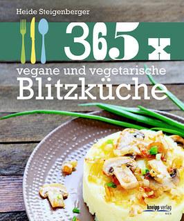 365 x vegane und vegetarische Blitzküche/Heide Steigenberger
