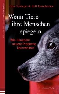 Wenn Tiere ihre Menschen spiegeln/Gisa Genneper / Rolf Kamphausen