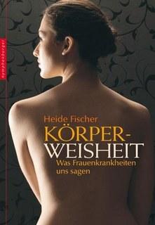 Körperweisheit, Heide Fischer