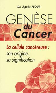 Genèse du Cancer/Agnès Flour
