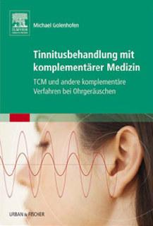 Tinnitusbehandlung mit komplementärer Medizin/Michael Golenhofen
