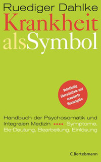 Krankheit als Symbol/Rüdiger Dahlke / Volker Zahn