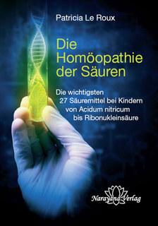 Die Homöopathie der Säuren - E-Book, Patricia Le Roux