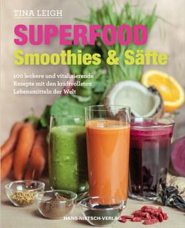 Superfood - Smoothies & Säfte/Tina Leigh